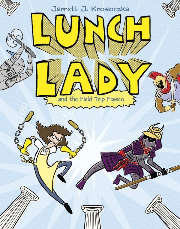 Lunch lady and the field trip fiasco book 6 by jarrett j krosoczka